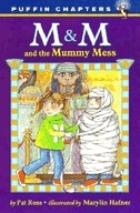 Book M & M And The Mummy Mess by Pat Ross