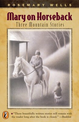 Book Mary On Horseback: Three Mountain Stories by Rosemary Wells