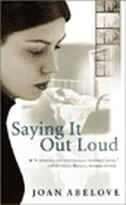 Book Saying It Out Loud by Joan Abelove