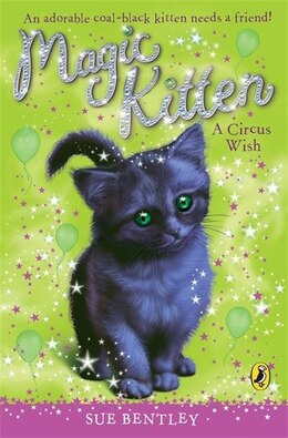 Book Magic Kitten #6 Circus Wish by Sue Bentley