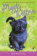 Magic Kitten #6 Circus Wish