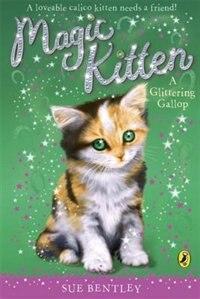 Book Magic Kitten #8 Glittering Gallop by Sue Bentley