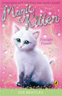 Book Magic Kitten #10 Firelight Friends by Sue Bentley
