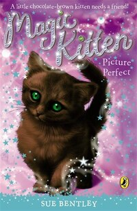 Magic Kitten #14 Picture Perfect