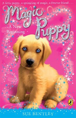 Book Magic Puppy #1 New Beginning by Sue Bentley