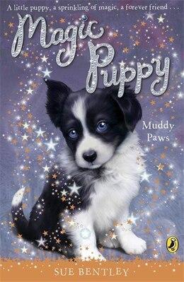 Book Magic Puppy #2 Muddy Paws by Sue Bentley