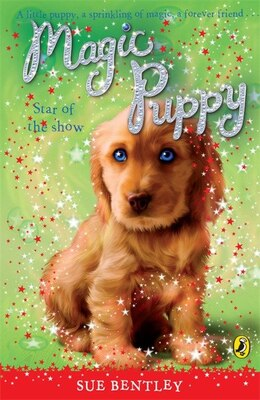 Book Magic Puppy #4 Star Of The Show by Sue Bentley