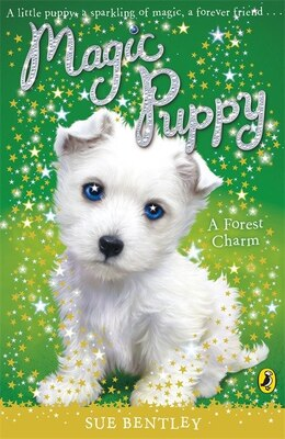 Book Magic Puppy #6 A Forest Charm by Sue Bentley