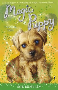 Magic Puppy #7 A Twirling Tale