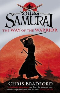 Young Samurai The Way Of The Warrior: The Way Of The Warrior