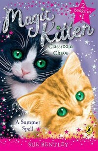 Book Magic Kitten Bind Up Summer Spell And Classroom Chaos by Sue Bentley