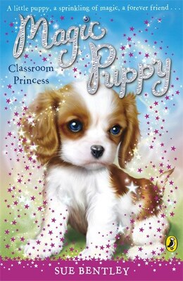 Book Magic Puppy Classroom Princess by Sue Bentley