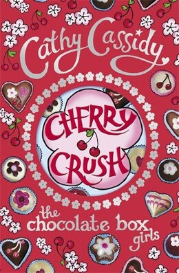 Book Chocolate Box Girls: Cherry Crush by Cathy Cassidy