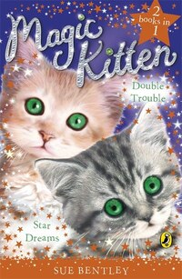 Magic Kitten Duos Star Dreams And Double Trouble Bind Up