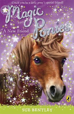 Book Magic Ponies A New Friend by Sue Bentley