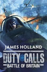 Book Duty Calls Battle Of Britain by James Holland