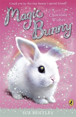 Book Magic Bunny Chocolate Wishes by Sue Bentley