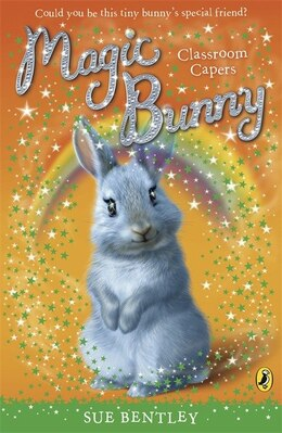 Book Magic Bunny Classroom Capers by Sue Bentley
