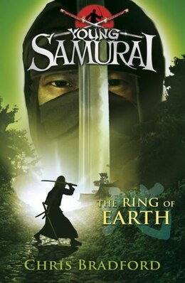 Book Young Samurai #4: The Ring Of Earth by Chris Bradford