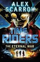 Timeriders The Eternal War Book 4: The Eternal War