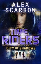 Timeriders City Of Shadow Book 6