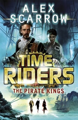 Book Timeriders The Pirate Kings by Alex Scarrow