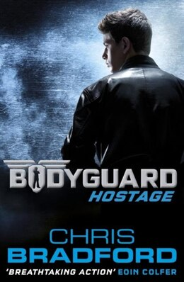 Book Bodyguard Hostage Book 1 by Chris Bradford