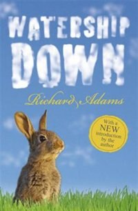 Watership Down 40th Anniversary Edition by Richard Adams