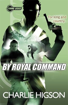 Book Young Bond By Royal Command by Charlie Higson