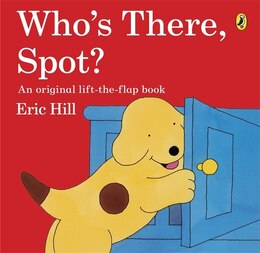 Book Who's There Spot? Lift The Flap Book by Eric Hill