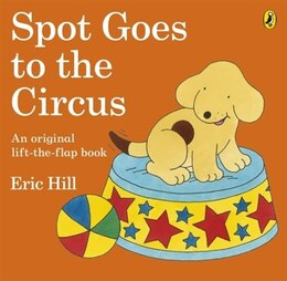 Book Spot Goes To The Circus by Eric Hill