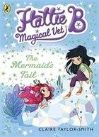 The Hattie B Magical Vet Mermaid's Tail Book 4