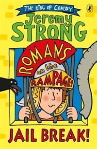 Book Jail Break!: Romans On The Rampage by Jeremy Strong