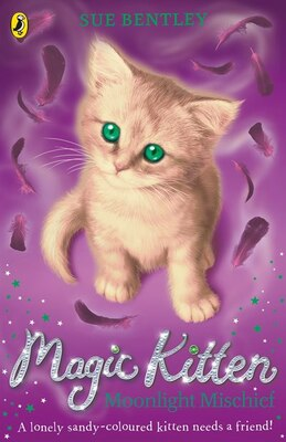 Book Moonlight Mischief: Magic Kitten #5 by Sue Bentley