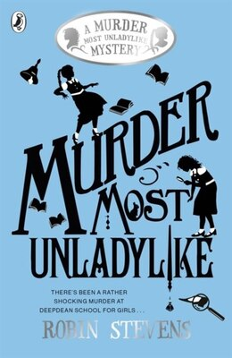 Book Murder Most Unladylike by Robin Stevens