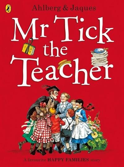 Mr Tick The Teacher by Allan Ahlberg