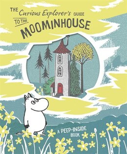 Book The Curious Explorer's Guide To The Moominhouse: A Peep-inside Book by Tove Jansson