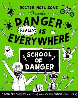 Book Danger Really Is Everywhere: School Of Danger by David O'doherty