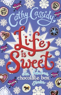 Book Life Is Sweet: A Chocolate Box Short Story Collection by Cathy Cassidy