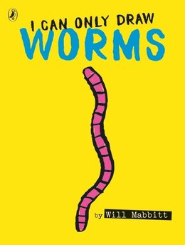 Book I Can Only Draw Worms by Will Mabbitt