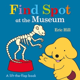 Book Find Spot At The Museum by Eric Hill
