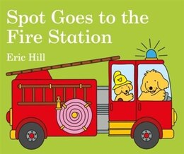 Book Spot Goes To The Fire Station by Eric Hill