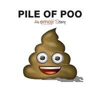 Emoji: Pile Of Poo: An Emoji Story
