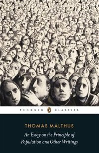 Book An Essay On The Principle Of Population And Other Writings by Thomas Robert Malthus