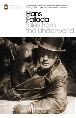 Book Modern Classics Tales From The Underworld by Hans Fallada
