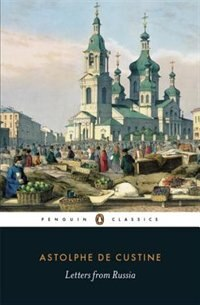 Book Penguin Classics Letters From Russia by Astolphe De Custine