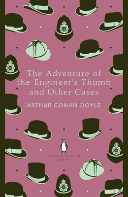 Book The Penguin English Library Adventures Of The Engineer's Thumb And Other Cases by Arthur Conan Doyle