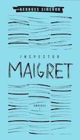 Inspector Maigret Omnibus: Volume 1: Pietr The Latvian; The Hanged Man Of Saint-pholien; The Carter…