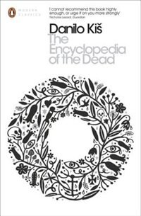 Book The Modern Classics Encyclopedia Of The Dead by Danilo Kis