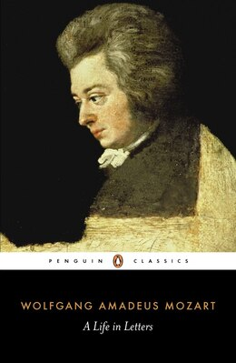 Book A Life In Letters by Wolfgang Amadeus Mozart